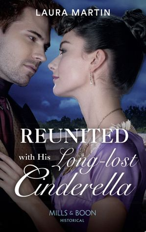 Reunited With His Long-Lost Cinderella (Mills & Boon Historical) (Scandalous Australian Bachelors, Book 2) eBook  by 15069