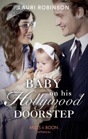 Baby On His Hollywood Doorstep (Mills & Boon Historical) (Brides of the Roaring Twenties, Book 1) eBook  by Lauri Robinson