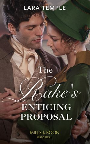 The Rake's Enticing Proposal (Mills & Boon Historical) (The Sinful Sinclairs, Book 2) eBook  by Lara Temple
