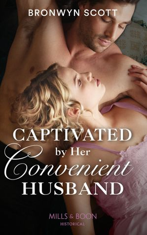 Captivated By Her Convenient Husband (Mills & Boon Historical) (Allied at the Altar, Book 4) eBook  by Bronwyn Scott