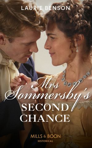 Mrs Sommersby's Second Chance (Mills & Boon Historical) (The Sommersby Brides, Book 4) eBook  by Laurie Benson