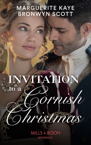 Invitation To A Cornish Christmas: The Captain's Christmas Proposal / Unwrapping His Festive Temptation (Mills & Boon Historical) eBook  by