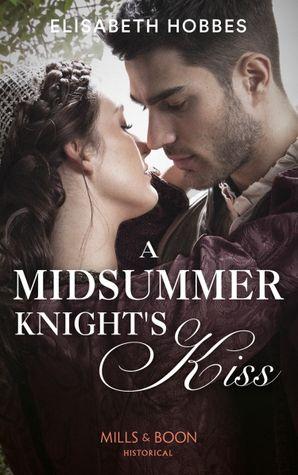 A Midsummer Knight's Kiss (Mills & Boon Historical)