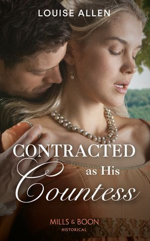 Contracted As His Countess (Mills & Boon Historical) eBook  by Louise Allen