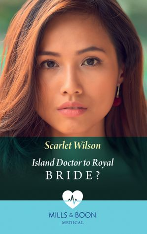 Island Doctor To Royal Bride? (Mills & Boon Medical) eBook  by Scarlet Wilson