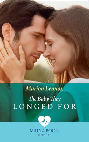 The Baby They Longed For (Mills & Boon Medical) eBook  by Marion Lennox