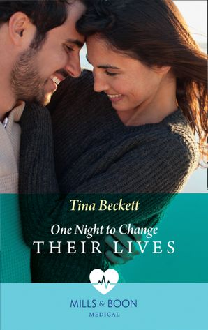 One Night To Change Their Lives (Mills & Boon Medical) eBook  by Tina Beckett