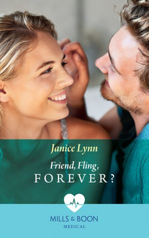 Friend, Fling, Forever? (Mills & Boon Medical) eBook  by Janice Lynn