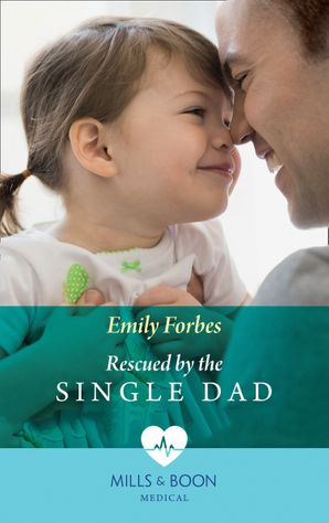 Rescued By The Single Dad (Mills & Boon Medical) eBook  by Emily Forbes
