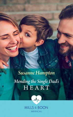 Mending The Single Dad's Heart (Mills & Boon Medical) eBook  by Susanne Hampton