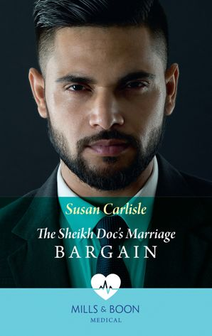 The Sheikh Doc's Marriage Bargain (Mills & Boon Medical) eBook  by Susan Carlisle