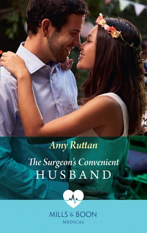 The Surgeon's Convenient Husband (Mills & Boon Medical) eBook  by Amy Ruttan