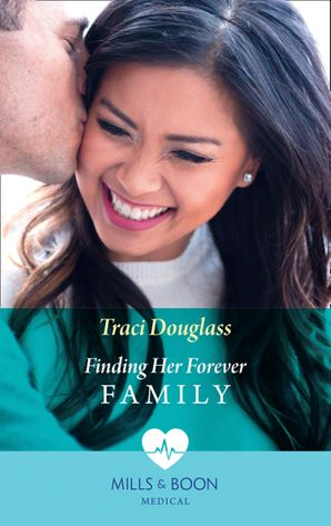 Finding Her Forever Family (Mills & Boon Medical) eBook  by Traci Douglass