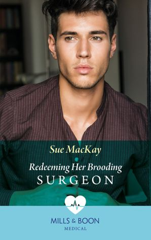 redeeming-her-brooding-surgeon-mills-and-boon-medical-sos-docs-book-2