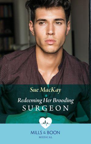 Redeeming Her Brooding Surgeon (Mills & Boon Medical) (SOS Docs, Book 2) eBook  by Sue MacKay