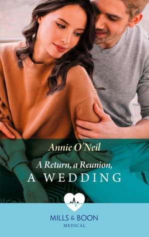 A Return, A Reunion, A Wedding (Mills & Boon Medical) eBook  by
