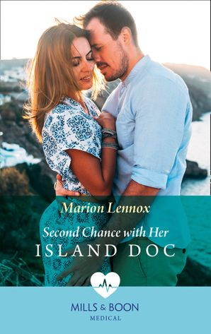 Second Chance With Her Island Doc (Mills & Boon Medical) eBook  by Marion Lennox