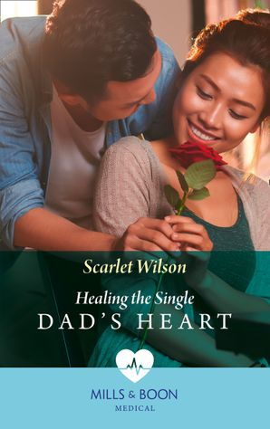 Healing The Single Dad's Heart (Mills & Boon Medical) (The Good Luck Hospital, Book 1) eBook  by Scarlet Wilson