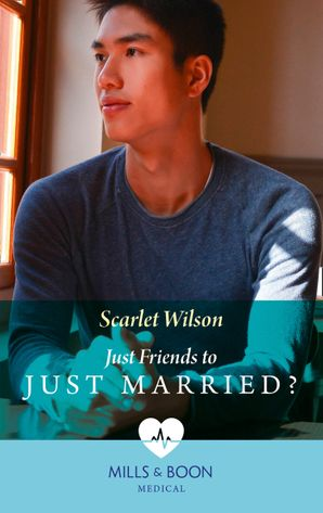 Just Friends To Just Married? (Mills & Boon Medical) (The Good Luck Hospital, Book 2) eBook  by Scarlet Wilson