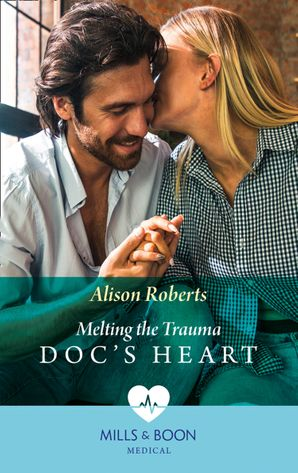 Melting The Trauma Doc's Heart (Mills & Boon Medical) eBook  by 13395