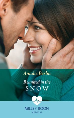 Reunited In The Snow (Mills & Boon Medical) (Doctors Under the Stars, Book 2) eBook  by