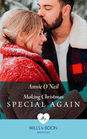 Making Christmas Special Again (Mills & Boon Medical) (Pups that Make Miracles, Book 3) eBook  by Annie O'Neil