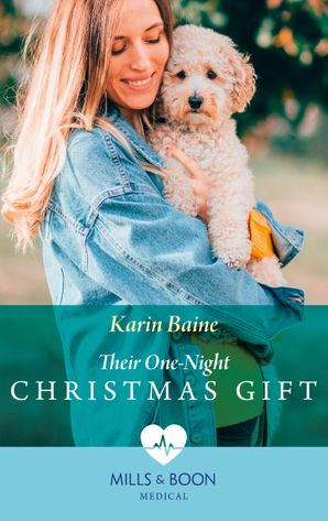 Their One-Night Christmas Gift (Mills & Boon Medical) (Pups that Make Miracles, Book 4) eBook  by Karin Baine