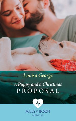 A Puppy And A Christmas Proposal (Mills & Boon Medical) eBook  by Louisa George
