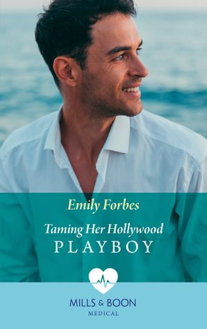 Taming Her Hollywood Playboy (Mills & Boon Medical) eBook  by Emily Forbes