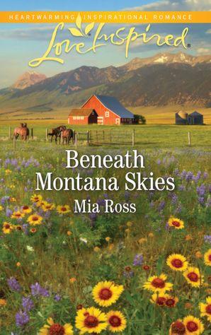 Beneath Montana Skies (Mills & Boon Love Inspired) (Mustang Ridge, Book 1)