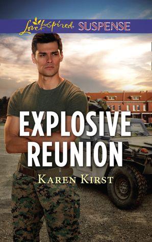 Explosive Reunion (Mills & Boon Love Inspired Suspense) eBook  by Karen Kirst