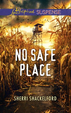 No Safe Place (Mills & Boon Love Inspired Suspense) eBook  by Sherri Shackelford