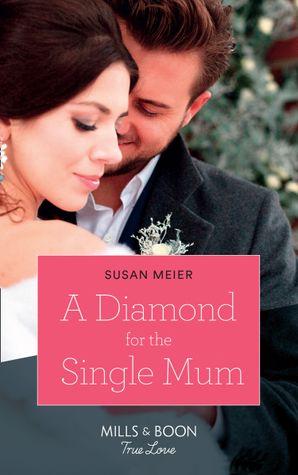 A Diamond For The Single Mum (Mills & Boon True Love) (Manhattan Babies, Book 2) eBook  by Susan Meier