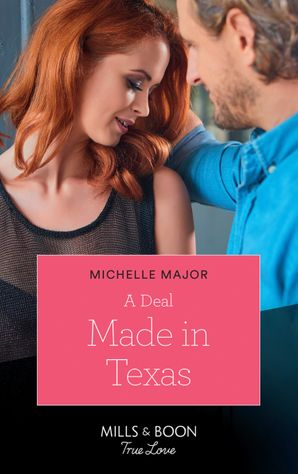 A Deal Made In Texas (Mills & Boon True Love) (The Fortunes of Texas: The Lost Fortunes, Book 1) eBook  by Michelle Major