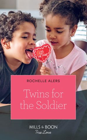 Twins For The Soldier (Mills & Boon True Love) eBook  by Rochelle Alers