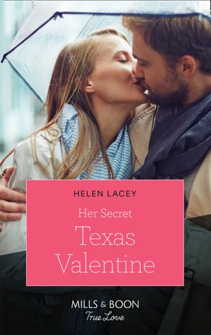 Her Secret Texas Valentine (Mills & Boon True Love) (The Fortunes of Texas: The Lost Fortunes, Book 2) eBook  by Helen Lacey