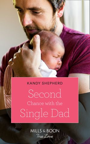 Second Chance With The Single Dad (Mills & Boon True Love) eBook  by Kandy Shepherd