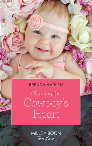 Claiming The Cowboy's Heart (Mills & Boon True Love) (Match Made in Haven, Book 4) eBook  by Brenda Harlen