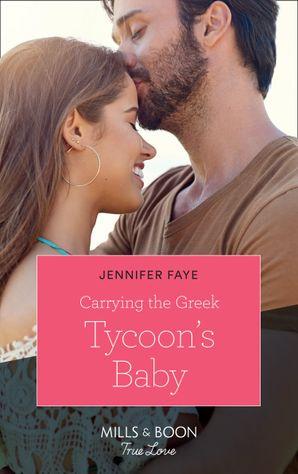 Carrying The Greek Tycoon's Baby (Mills & Boon True Love) (Greek Island Brides, Book 1) eBook  by Jennifer Faye