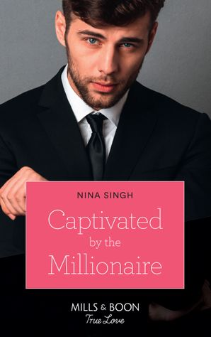 Captivated By The Millionaire (Mills & Boon True Love) eBook  by Nina Singh