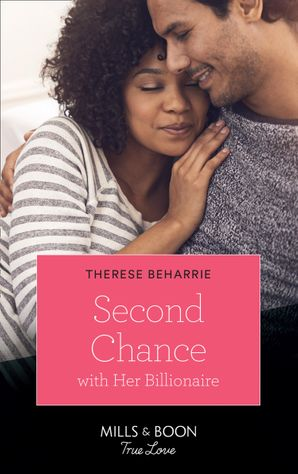 Second Chance With Her Billionaire (Mills & Boon True Love) (Billionaires for Heiresses, Book 1) eBook  by Therese Beharrie