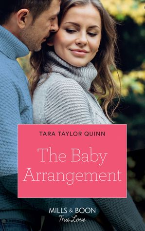 The Baby Arrangement (Mills & Boon True Love) (The Daycare Chronicles, Book 3) eBook  by Tara Taylor Quinn