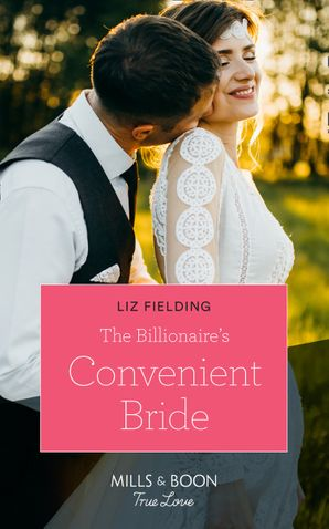 The Billionaire's Convenient Bride (Mills & Boon True Love) eBook  by Liz Fielding