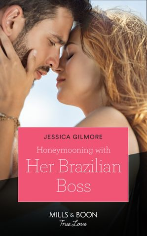 Honeymooning With Her Brazilian Boss (Mills & Boon True Love) (Fairytale Brides, Book 1) eBook  by Jessica Gilmore