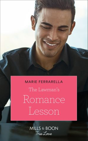 The Lawman's Romance Lesson (Mills & Boon True Love) (Forever, Texas, Book 20) eBook  by Marie Ferrarella