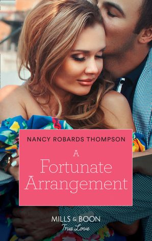A Fortunate Arrangement (Mills & Boon True Love) (The Fortunes of Texas: The Lost Fortunes, Book 5) eBook  by Nancy Robards Thompson