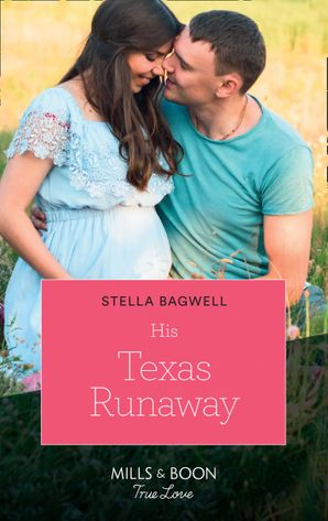 His Texas Runaway (Mills & Boon True Love) (Men of the West, Book 41) eBook  by Stella Bagwell