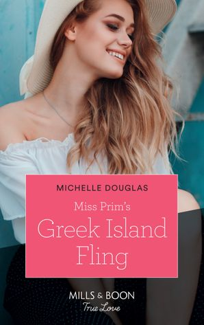 Miss Prim's Greek Island Fling (Mills & Boon True Love) eBook  by Michelle Douglas