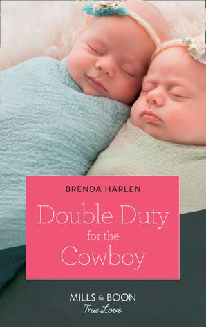 Double Duty For The Cowboy (Mills & Boon True Love) (Match Made in Haven, Book 5) eBook  by Brenda Harlen