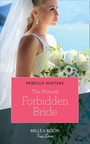 The Prince's Forbidden Bride (Mills & Boon True Love) (The Princess Brides, Book 2) eBook  by Rebecca Winters